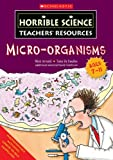 Micro-organisms (Horrible Science Teachers' Resources) (0439965020) by Tomlinson, David