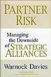 Partner Risk: Managing the Downside of Strategic Alliances