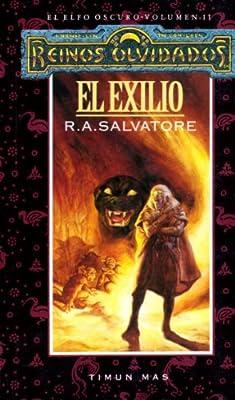 El Exilio (Reinos Olvidados: El Elfo Oscuro, Volumen 2) (Spanish Edition)