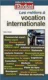 echange, troc Aubry L'Homer - Les métiers à vocation internationale 2001