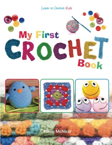 Crocheting Books : Read My First Crochet Book: Learn To Crochet: Kids