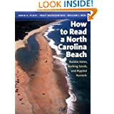 How to Read a North Carolina Beach: Bubble Holes, Barking Sands, and Rippled Runnels by Orrin H. Pilkey, Tracy Monegan Rice and William J. Neal