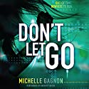 Don't Let Go: Don't Turn Around, Book 3 (       UNABRIDGED) by Michelle Gagnon Narrated by Merritt Hicks