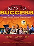 img - for Keys to Success: Building Analytical, Creative and Practical Skills, Brief Edition (6th Edition) book / textbook / text book