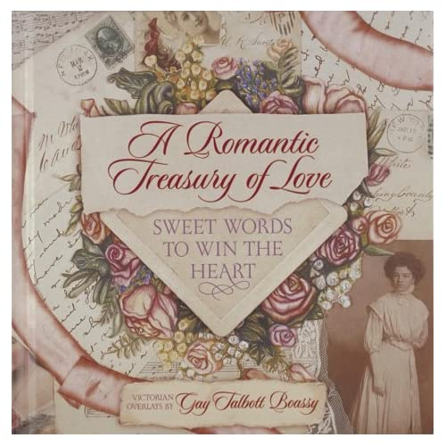 A Romantic Treasury of Love: Sweet Words to Win the Heart