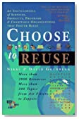 Choose to Reuse: An Encyclopedia of Services, Businesses, Tools & Charitable Programs That Facilitate Reuse