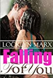 Falling For You (Four Romances In One) by  Locklyn Marx in stock, buy online here