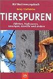 Tierspuren. BLV Bestimmungsbuch (340515846X) by Preben Bang