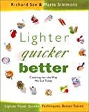 : Lighter, Quicker, Better
