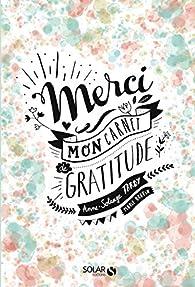 Merci, Mon carnet de gratitude par Anne-Solange Tardy