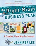 img - for The Right Brain Business Plan A Creative, Visual Map for Success by Jennifer Lee [New World Library,2011] (Paperback) book / textbook / text book