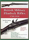 img - for British Military Flintlock Rifles, 1740-1840 book / textbook / text book