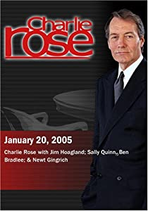Charlie Rose with Jim Hoagland; Sally Quinn, Ben Bradlee; & Newt Gingrich (January 20,  2005)