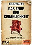 Das Ende der Behaglichkeit: Wie die modernen Kriege Deutschland und Europa verändern