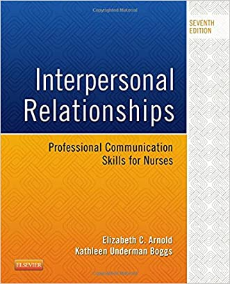 Interpersonal Relationships: Professional Communication Skills for Nurses, 7e