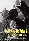 img - for Dark Fusions: Where Monsters Lurk! book / textbook / text book