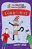 img - for The Lord of the Hat (The Creature from My Closet) book / textbook / text book