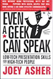 Even a Geek Can Speak: Low-Tech Presentation Skills for High-Tech People