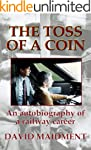 The Toss of a Coin: An autobiography...