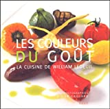 echange, troc William Ledeuil, Didier Gaillard - Les couleurs du goût : La cuisine de William Ledeuil