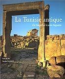 echange, troc Hédi Slim - La Tunisie antique : De Hannibal à Saint Augustin