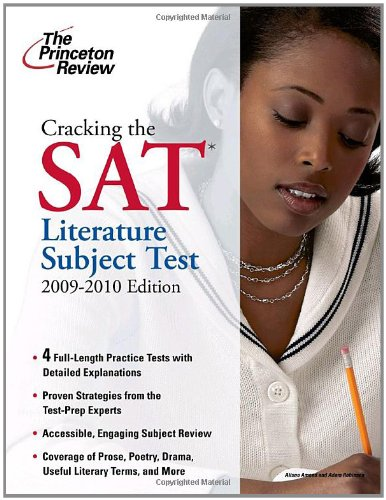 Cracking the SAT Literature Subject Test, 2009-2010 Edition (College Test Preparation)