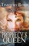 img - for Prophecy's Queen: An Epic Fantasy: Prequel to The Triadine Saga book / textbook / text book