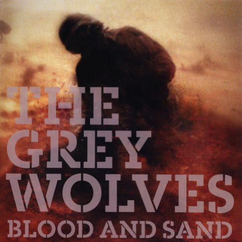 The Grey Wolves-Blood And Sand-Remastered-2013-D2H Download