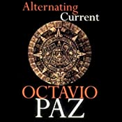Alternating Currents | [Octavio Paz]