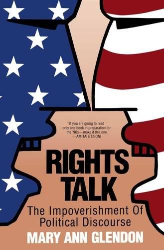 Rights Talk: Impoverishment of Political Discourse