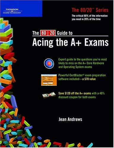 Crisp: The 80/20 Guide to Acing the A+ Exams
