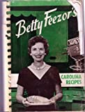 img - for Betty Feezor's Carolina Recipes book / textbook / text book