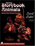 img - for Storybook Animals: Rabbits & Other Woodland Creatures (Schiffer Book for Woodcarvers) book / textbook / text book