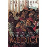 The Rise and Fall of the House of Mediciby Christopher Hibbert