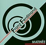 Franz Ferdinand: Matinee