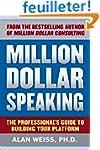 Million Dollar Speaking: The Professi...