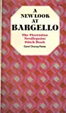 img - for A New Look at Bargello: The Florentine Needlepoint Stitch Book book / textbook / text book