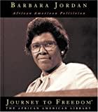 img - for Barbara Jordan: African American Politician (Journey to Freedom: The African American Library) book / textbook / text book