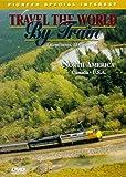 Travel the World By Train VI: North America
