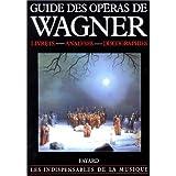 Guide des op�ras de Wagnerpar Richard Wagner