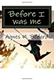 img - for Before I was me: The journey to find where love truly lives book / textbook / text book