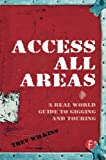 Access All Areas: A Real World Guide to Gigging and Touring