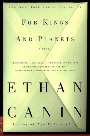 For Kings and Planets: A Novel, Ethan Canin