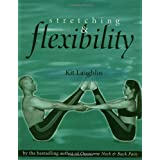 Stretching & Flexibilityby Kit Laughlin