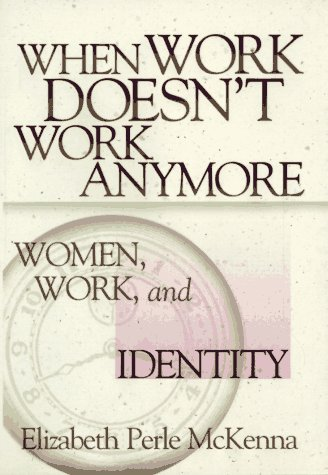 Image for When Work Doesnt Work Anymore : Women, Work, and Identity