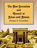 img - for The New Jerusalem and the Council at Adam-ondi-Ahman book / textbook / text book