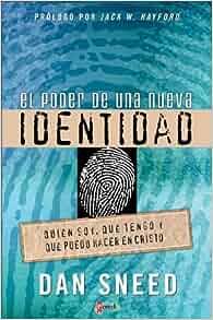 Poder de una Nueva Identidad (Spanish Edition): Dan Sneed