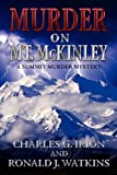 Murder on Mt. McKinley (A Summit Murder Mystery)