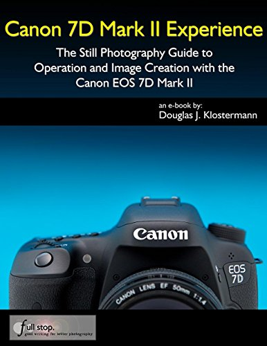 Canon 7D Mark II Experience - The Still Photography Guide to Operation and Image Creation with the Canon EOS 7D Mark II (Canon 7d Mark Ii Experience compare prices)