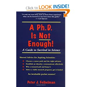 A PhD Is Not Enough!: A Guide to Survival in Science Peter J. Feibelman